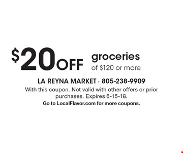 $20 Off groceries of $120 or more. With this coupon. Not valid with other offers or prior purchases. Expires 6-15-18. Go to LocalFlavor.com for more coupons.