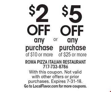 $2 off any purchase of $10 or more or $5 off any purchase of $25 or more. With this coupon. Not valid with other offers or prior purchases. Expires 7-31-18. Go to LocalFlavor.com for more coupons.
