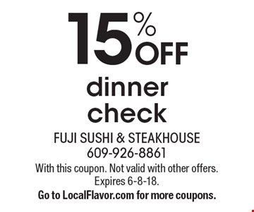 15% off dinner check. With this coupon. Not valid with other offers. Expires 6-8-18. Go to LocalFlavor.com for more coupons.