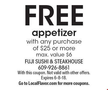 Free appetizer with any purchase of $25 or more. Max. value $6. With this coupon. Not valid with other offers. Expires 6-8-18. Go to LocalFlavor.com for more coupons.