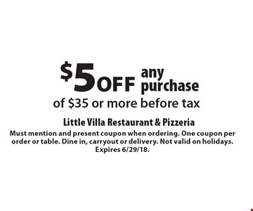 $5 off any purchase of $35 or more before tax. Must mention and present coupon when ordering. One coupon per order or table. Dine in, carryout or delivery. Not valid on holidays. Expires 6/29/18.