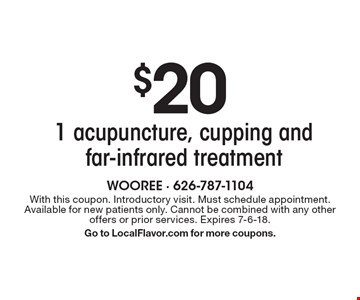 $20 1 acupuncture, cupping and far-infrared treatment. With this coupon. Introductory visit. Must schedule appointment. Available for new patients only. Cannot be combined with any other offers or prior services. Expires 7-6-18. Go to LocalFlavor.com for more coupons.