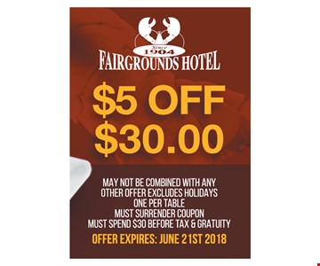 $5 off $30.00. May not be combined with any other offer. Excludes holidays. One per table. Must surrender coupon. Must spend $30 before tax & gratuity. Offer expires: June 21st, 2018.
