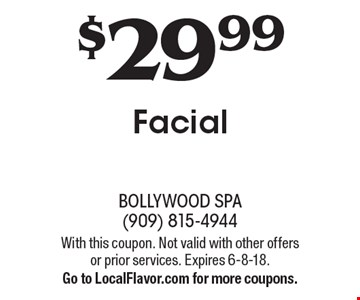 $29.99 Facial. With this coupon. Not valid with other offers or prior services. Expires 6-8-18.Go to LocalFlavor.com for more coupons.
