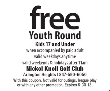 Free youth round kids 17 and under when accompanied by paid adult. Valid weekdays anytime valid weekends & holidays after 11am. With this coupon. Not valid for outings, league play or with any other promotion. Expires 6-30-18.