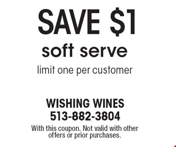 save $1 soft serve-limit one per customer. With this coupon. Not valid with other offers or prior purchases.