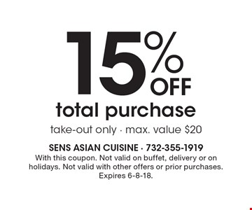 15% Off total purchase, take-out only. Max. value $20. With this coupon. Not valid on buffet, delivery or on holidays. Not valid with other offers or prior purchases. Expires 6-8-18.
