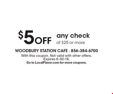 $5 Off any check of $25 or more. With this coupon. Not valid with other offers. Expires 6-30-18.Go to LocalFlavor.com for more coupons.