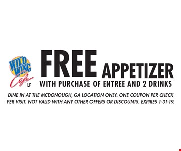 FREE appetizer with purchase of entree and 2 drinks. dine in at the McDonough, GA location only. one coupon per check per visit. not valid with any other offers or discounts. Expires 1-31-19.