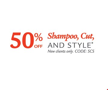50% off Shampoo, Cut, and Style. New clients only. CODE: SCS. Offer expires 6/8/18. Can't be combined with any other offer. No cash value.