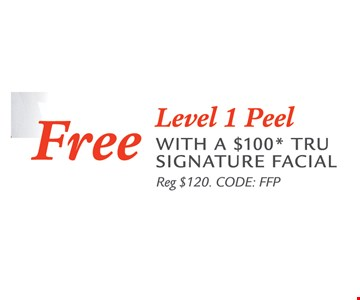 Free Level 1 Peel with a $100* tru signature facial. Reg. $120. CODE: FFP. Offer expires 6/8/18. Can't be combined with any other offer. No cash value.