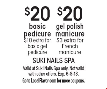 $20 basic pedicure $10 extra for basic gel pedicure. $20 gel polish manicure $3 extra for French manicure. Valid at Suki Nails Spa only. Not valid with other offers. Exp. 6-8-18. Go to LocalFlavor.com for more coupons.