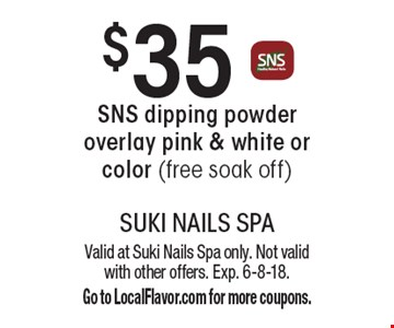 $35 SNS dipping powder overlay pink & white or color (free soak off). Valid at Suki Nails Spa only. Not valid with other offers. Exp. 6-8-18. Go to LocalFlavor.com for more coupons.