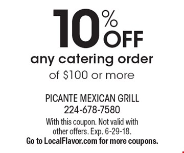 10% OFF any catering order of $100 or more. With this coupon. Not valid with other offers. Exp. 6-29-18. Go to LocalFlavor.com for more coupons.