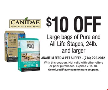 $10 Off Large bags of Pure and All Life Stages, 24lb. and larger. With this coupon. Not valid with other offers or prior purchases. Expires 7-15-18. Go to LocalFlavor.com for more coupons.