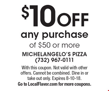 $10 OFF any purchase of $50 or more. With this coupon. Not valid with other offers. Cannot be combined. Dine in or take out only. Expires 8-10-18.Go to LocalFlavor.com for more coupons.