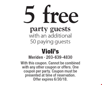 5 free party guests with an additional 50 paying guests. With this coupon. Cannot be combined with any other coupon or offers. One coupon per party. Coupon must be presented at time of reservation. Offer expires 6/30/18.
