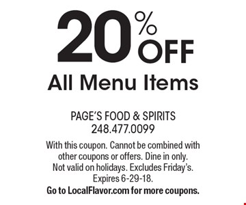 20% Off All Menu Items. With this coupon. Cannot be combined with other coupons or offers. Dine in only. Not valid on holidays. Excludes Friday's. Expires 6-29-18. Go to LocalFlavor.com for more coupons.