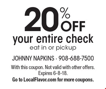 20% OFF your entire check. Eat in or pickup. With this coupon. Not valid with other offers. Expires 6-8-18. Go to LocalFlavor.com for more coupons.