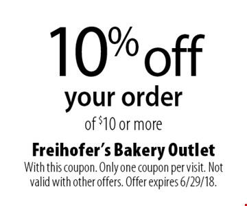10% off your order of $10 or more. With this coupon. Only one coupon per visit. Not valid with other offers. Offer expires 6/29/18.