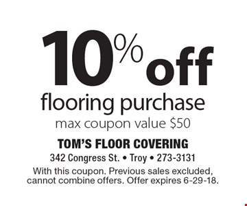 10% off flooring purchase max coupon value $50. With this coupon. Previous sales excluded, cannot combine offers. Offer expires 6-29-18.