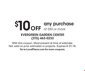 $10 Off any purchase of $50 or more. With this coupon. Must present at time of estimate. Not valid on prior estimates or projects. Expires 8-31-18. Go to LocalFlavor.com for more coupons.
