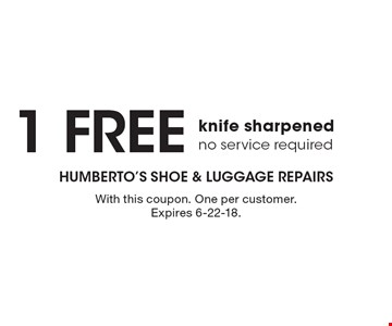 1 Free knife sharpened no service required. With this coupon. One per customer. Expires 6-22-18.