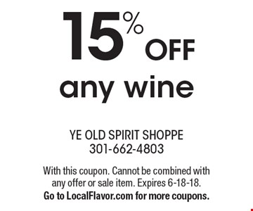 15% OFF any wine - With this coupon. Cannot be combined with any offer or sale item. Expires 6-18-18.Go to LocalFlavor.com for more coupons.
