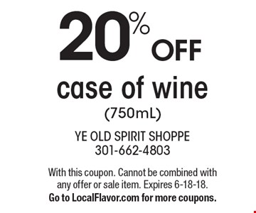 20% OFF case of wine (750mL). With this coupon. Cannot be combined with any offer or sale item. Expires 6-18-18. Go to LocalFlavor.com for more coupons.