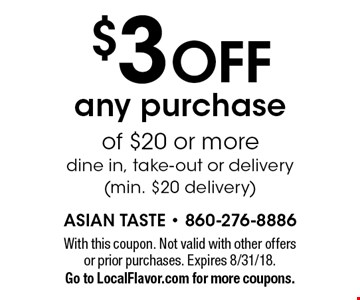$3 OFF any purchase of $20 or more dine in, take-out or delivery (min. $20 delivery). With this coupon. Not valid with other offers or prior purchases. Expires 8/31/18.Go to LocalFlavor.com for more coupons.