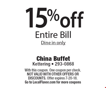 15% off Entire Bill. Dine in only. With this coupon. One coupon per check.  Not valid with other offers OR discounts. Offer expires 7-20-18. Go to LocalFlavor.com for more coupons