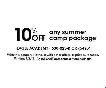 10% Off any summer camp package. With this coupon. Not valid with other offers or prior purchases. Expires 6/5/18. Go to LocalFlavor.com for more coupons.