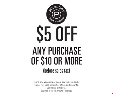 $5 off any purchase of $10 or more (before sales tax). Limit one voucher per guest per visit. No cash value. Not valid with other offers or discounts. Valid only at Goleta. Expires 6-15-18. 2018 Pieology