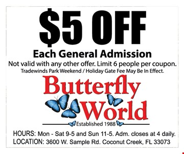Not valid with any other offer. Limit 6 people per coupon. Tradewinds Park Weekend / Holiday Gate Fee May Be In Effect.