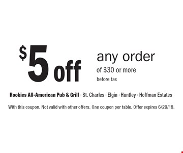 $5 off any order of $30 or more before tax. With this coupon. Not valid with other offers. One coupon per table. Offer expires 6/29/18.