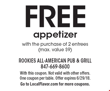 Free appetizer with the purchase of 2 entrees (max. value $9). With this coupon. Not valid with other offers. One coupon per table. Offer expires 6/29/18. Go to LocalFlavor.com for more coupons.