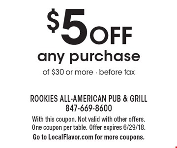$5 off any purchase of $30 or more before tax. With this coupon. Not valid with other offers. One coupon per table. Offer expires 6/29/18. Go to LocalFlavor.com for more coupons.