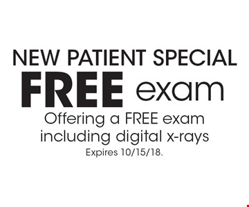 New Patient Special. Free exam. Offering a FREE exam including digital x-rays. Expires 10/15/18.