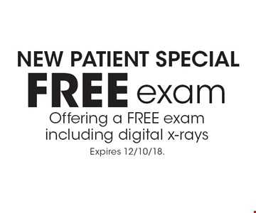 NEW PATIENT SPECIAL: FREE exam, Offering a FREE exam including digital x-rays. Expires 12/10/18.