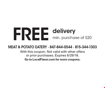 FREE delivery min. purchase of $20. With this coupon. Not valid with other offers or prior purchases. Expires 6/29/18. Go to LocalFlavor.com for more coupons.