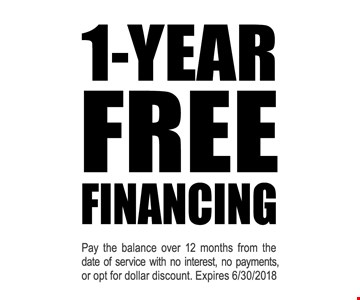 1 Year Free Financing. Pay the balance over 12 months from the date of service with no interest, no payments, or opt for dollar discount