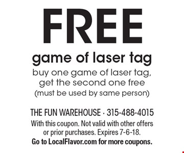 FREE game of laser tag buy one game of laser tag, get the second one free (must be used by same person). With this coupon. Not valid with other offers or prior purchases. Expires 7-6-18.Go to LocalFlavor.com for more coupons.