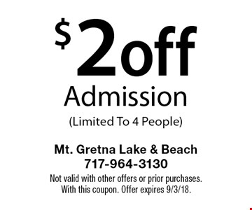 $2 off Admission (Limited To 4 People). Not valid with other offers or prior purchases. With this coupon. Offer expires 9/3/18.