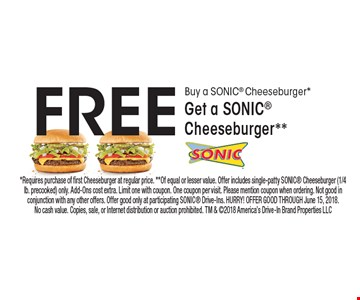 Buy a SONIC Cheeseburger* Get a SONIC Cheeseburger** FREE. *Requires purchase of first Cheeseburger at regular price. **Of equal or lesser value. Offer includes single-patty SONIC Cheeseburger (1/4 lb. precooked) only. Add-Ons cost extra. Limit one with coupon. One coupon per visit. Please mention coupon when ordering. Not good in conjunction with any other offers. Offer good only at participating SONIC Drive-Ins. HURRY! OFFER GOOD THROUGH June 15, 2018. No cash value. Copies, sale, or Internet distribution or auction prohibited. TM & 2018 America's Drive-In Brand Properties LLC