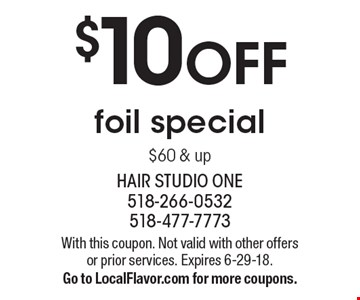 $10 OFF foil special $60 & up. With this coupon. Not valid with other offers or prior services. Expires 6-29-18. Go to LocalFlavor.com for more coupons.