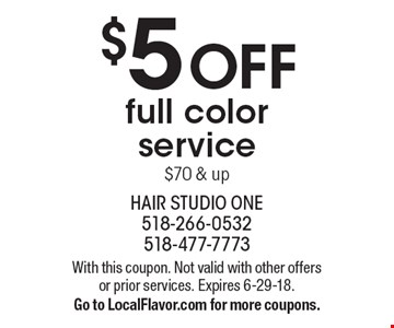 $5 OFF full color service $70 & up. With this coupon. Not valid with other offers or prior services. Expires 6-29-18. Go to LocalFlavor.com for more coupons.