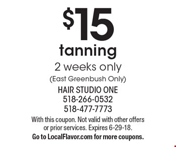 $15 tanning 2 weeks only (East Greenbush Only). With this coupon. Not valid with other offers or prior services. Expires 6-29-18. Go to LocalFlavor.com for more coupons.