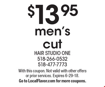 $13.95 men's cut. With this coupon. Not valid with other offers or prior services. Expires 6-29-18. Go to LocalFlavor.com for more coupons.