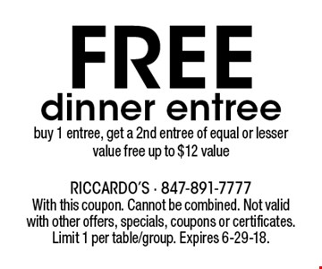 FREE dinner entree. Buy 1 entree, get a 2nd entree of equal or lesser value free. Up to $12 value. With this coupon. Cannot be combined. Not valid with other offers, specials, coupons or certificates. Limit 1 per table/group. Expires 6-29-18.
