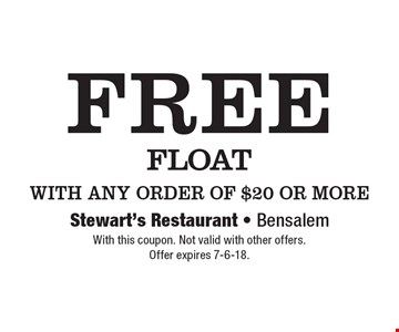 free FLOAT WITH ANY ORDER OF $20 OR MORE. With this coupon. Not valid with other offers. Offer expires 7-6-18.